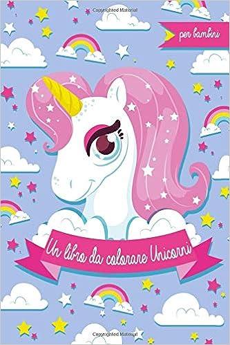 Un Libro Da Colorare Unicorni Per Bambini Un Libro Da Colorare