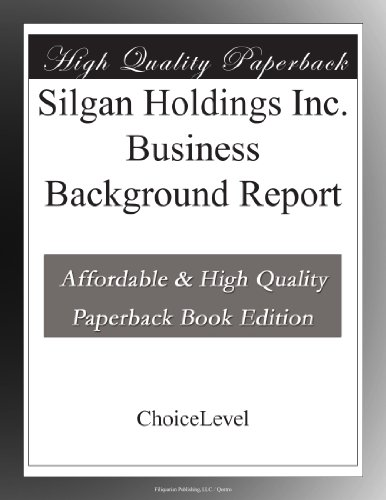 Silgan Holdings Inc  Business Background Report