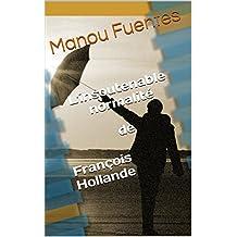 L'insoutenable normalité de François Hollande (French Edition)