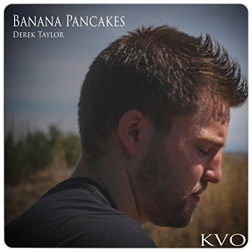 Banana Pancakes (feat. Derek Taylor) (Banana Johnson Jack Pancakes)