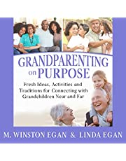 Grandparenting on Purpose: Fresh Ideas, Activities, and Traditions for Connecting with Grandchildren Near and Far
