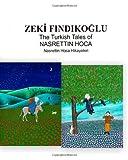 The Turkish Tales of Nasrettin Hoca, Zeki Findikoglu, 1441405852