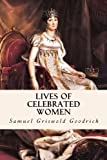 img - for Lives of Celebrated Women book / textbook / text book