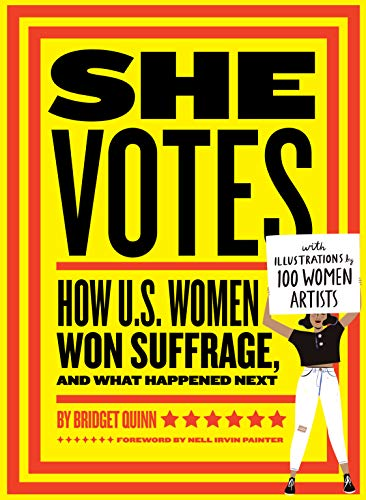 Book Cover: She Votes: How U.S. Women Won Suffrage, and What Happened Next