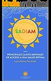 SADIAM (Título Interactivo): PRINCIPALES CLAVES MENTALES DE ACCESO A UNA SALUD ÓPTIMA