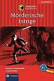 Mörderische Intrige: Lernkrimi Deutsch als Fremdsprache (DaF). Lernziel Grammatik - Niveau B1 (Compact Lernkrimi - Kurzkrimis)