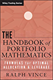 The Handbook of Portfolio Mathematics: Formulas for Optimal Allocation & Leverage (Wiley Trading 401)
