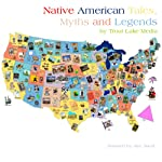 Native American Tales, Myths and Legends |  Trout Lake Media