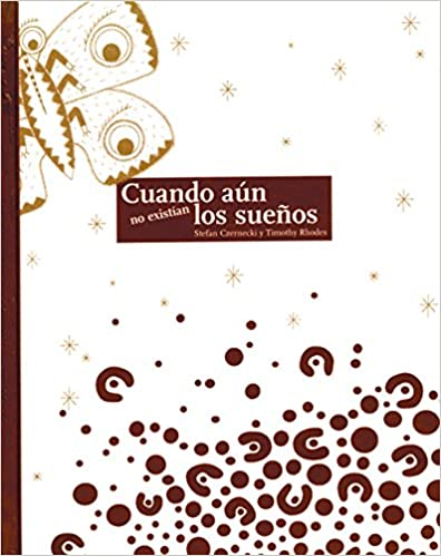 Book Cuando Aun No Existian Los Suenos/ Even When Dreams Don't Exist