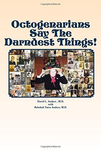 Download Octogenarians Say The Darndest Things! PDF