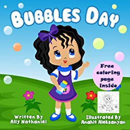 Bubbles Day-Childrens Book for Ages 1-3 (Children Empowerment and Self Esteen for Toddlers.) by [Nathaniel, Ally]