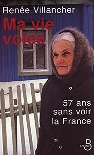 Ma vie volée : 57 ans sans voir la France, Villancher, Renée