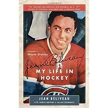 Jean Beliveau: My Life in Hockey
