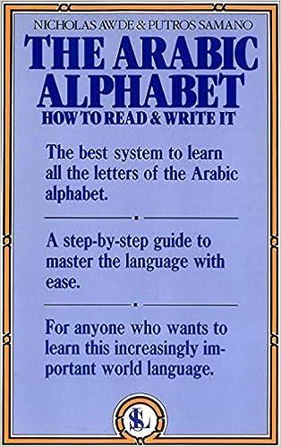 The Arabic Alphabet: How to Read & Write It: Nicholas Awde, Putros ...
