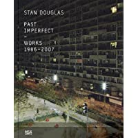 Stan Douglas: Past Imperfect. Works 1986-2007