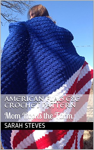 American Flag C2C Crochet Pattern: Mom Rocks the Farm