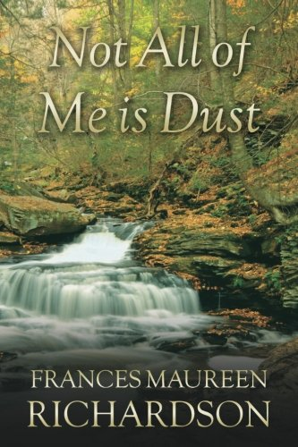 Not All Of Me Is Dust ebook