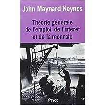 Théorie générale de l'emploi et de l'intérêt de la monnaie (French Edition)