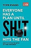 Everyone Has a Plan until Sh!t Hits the Fan