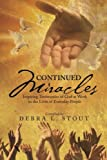 img - for Continued Miracles: Inspiring Testimonies of God at Work in the Lives of Everyday People book / textbook / text book