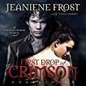 First Drop of Crimson: Night Huntress World, Book 1 Hörbuch von Jeaniene Frost Gesprochen von: Tavia Gilbert