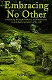 Embracing No Other: Awakening through shamanic plant medicines to non-dual awareness of no-self (Paperback)
