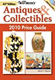 Warman's Antiques and Collectibles 2010, Ellen Schroy and Mark F. Moran, 0896898075