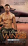 On Broken Wings (A Wild Aces Romance) by  Chanel Cleeton in stock, buy online here