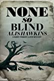 None So Blind (The Harry Probert-Lloyd Mysteries)