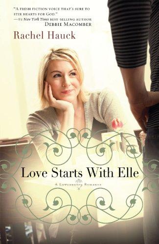 Love Starts With Elle (A Lowcountry Romance) [Rachel Hauck] (Tapa Blanda)