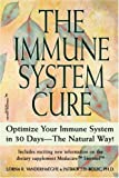 The Immune System Cure: Optimize Your Immune System in 30 Days-The Natural