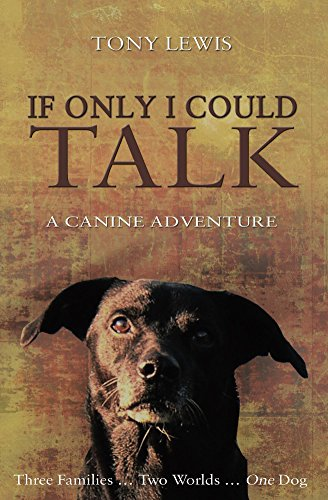 If Only I Could Talk:  a Canine Adventure by [Lewis, Tony]