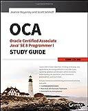 OCA: Oracle Certified Associate Java SE 8 Programmer I Study Guide: Exam 1Z0-808.