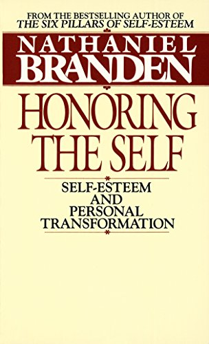 Honoring the Self: Self-Esteem and Personal Tranformation [Nathaniel Branden] (De Bolsillo)