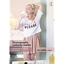 The Photography Cultures Reader: Representation, Agency and Identity