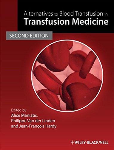 Alternatives to Blood Transfusion in Transfusion Medicine