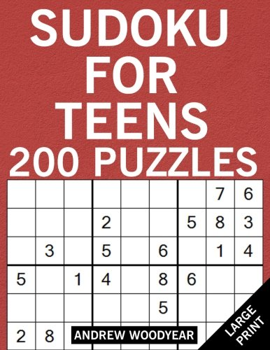 Sudoku for Teens: 200 Puzzles (Sudoku Puzzle Books For Teens) (Volume 1)