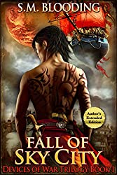 Fall of Sky City (A New Adult Fantasy Adventure Novel) (Devices of War Book 1)