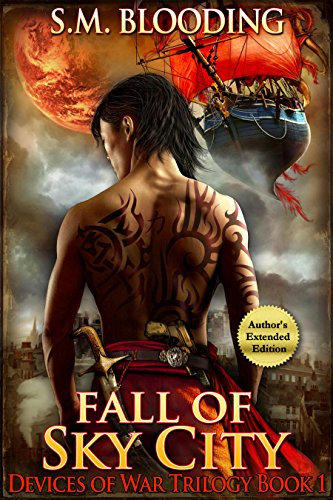 Fall of Sky City (A New Adult Fantasy Adventure Novel) (Devices of War Book 1) by [Blooding, SM]