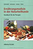 img - for Ern hrungsmedizin in der Naturheilkunde. Handbuch f r die Therapie. book / textbook / text book