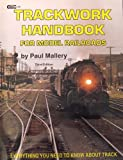 Trackwork for Model Railroaders, Paul Mallery, 0911868860