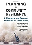 img - for Planning for Community Resilience: A Handbook for Reducing Vulnerability to Disasters book / textbook / text book
