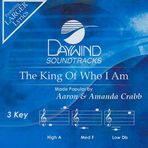 The King Of Who I Am [Accompaniment/Performance Track] (Cd King Accompaniment)