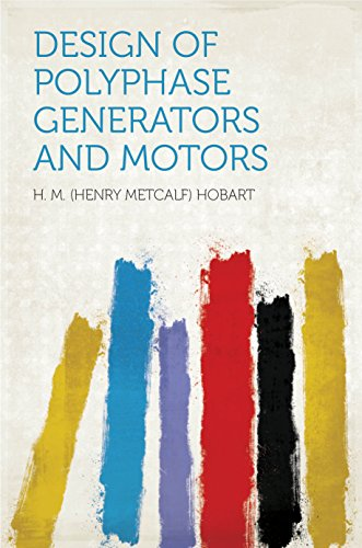 (Design of Polyphase Generators and Motors)