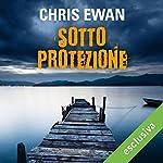 Sotto protezione | Chris Ewan