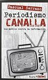 Periodismo CANALLA: Los medios contra la información (Asaco)