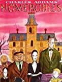 Charles Addams Homebodies