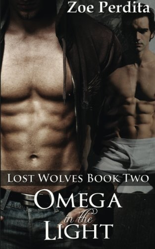 omega-in-the-light-lost-wolves-book-two-volume-1-by-zoe-perdita-2014-08-03