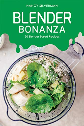 Blender Bonanza: 30 Blender Based Recipes - Fruit Soup Recipe