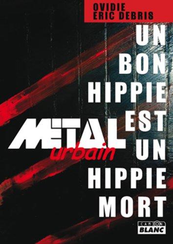 metal urbain un bon hippie est un hippie mort